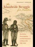 An Islandwide Struggle for Freedom: Revolution, Emancipation, and Reenslavement in Hispaniola, 1789-1809