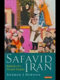 Safavid Iran: Rebirth of a Persian Empire