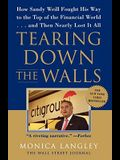 Tearing Down the Walls: How Sandy Weill Fought His Way to the Top of the Financial World...and Then Nearly Lost It All