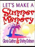 Let's Make a Summer Memory
