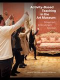 Activity-Based Teaching in the Art Museum: Movement, Embodiment, Emotion