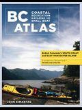 BC Coastal Recreation Kayaking and Small Boat Atlas: Vol. 1: British Columbia's South Coast and East Vancouver Island