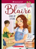 Blaire Cooks Up a Plan (American Girl: Girl of the Year 2019, Book 2), Volume 2