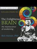 The Enlightened Brain: The Neuroscience of Awakening