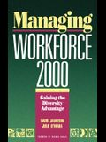 Managing Workforce 2000: Gaining the Diversity Advantage