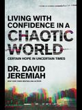 Living with Confidence in a Chaotic World: Certain Hope in Uncertain Times