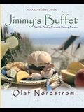 Jimmy's Buffet: Food for Feeding Friends and Feeding Frenzies