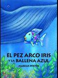 El Pez Arco Iris y la Ballena Azul (Spanish Edition)