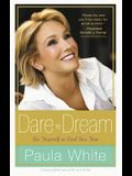 Dare to Dream: Understand God's Design for Your Life