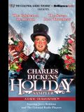 A Charles Dickens Holiday Sampler: A Radio Dramatization
