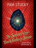 The Secret of the Dark Galaxy Stone: Balky Point Adventure #2