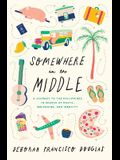 Somewhere in the Middle: A Journey to the Philippines in Search of Roots, Belonging, and Identity