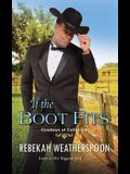 If the Boot Fits: A Smart & Sexy Cinderella Story