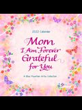 Mom, I Am Forever Grateful for You