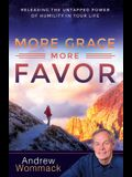 More Grace, More Favor: Releasing the Untapped Power of Humility in Your Life