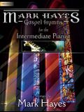 Mark Hayes: Gospel Hymns for the Intermediate Pianist