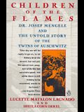 Children of the Flames: Dr. Josef Mengele and the Untold Story of the Twins of Auschwitz