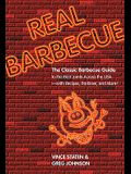 Real Barbecue: The Classic Barbecue Guide to the Best Joints Across the Usa--With Recipes, Porklore, and More!