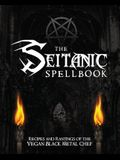 The Seitanic Spellbook: Recipes and Rantings of the Vegan Black Metal Chef