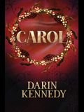 Carol: Being a Ghost Story of Christmas