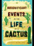 Insignificant Events in the Life of a Cactus, Volume 1