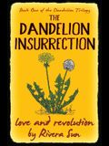 The Dandelion Insurrection - Love and Revolution -