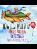 How High Will It Fly?: My Red Balloon