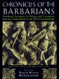 Chronicles of the Barbarians: Firsthand Accounts of Pillage and Conquest, from the Ancient World to the Fall of Constantinople
