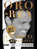 Oro de Rey. Luis Miguel, La Biografía / King's Gold. Luis Miguel, the Biography