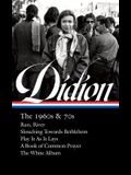 Joan Didion: The 1960s & 70s (Loa #325): Run River / Slouching Towards Bethlehem / Play It as It Lays / A Book of Common Prayer / The White Album