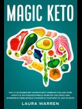 Magic Keto: Why it Is Celebrities' Favorite Diet?: Embrace The Low-Carb Lifestyle, Eat Exquisite Meals, Burn Fat Like Crazy and Ex
