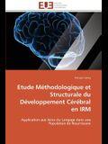 Etude Méthodologique Et Structurale Du Développement Cérébral En Irm