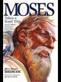 Moses Takes a Road Trip: And Other Famous Journeys (Baker Interactive Books for Lively Education)