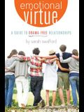 Emotional Virtue:: A Guide to Drama-Free Relationships