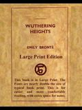 Wuthering Heights Emily Bronte - Large Print Edition