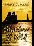 Shadow Of Gold