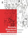 Mentally Disordered Offenders: Managing People Nobody Owns