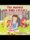 The Mommy and Baby Letters - Uppercase and Lowercase Workbook for Kids - Children's Reading and Writing Book