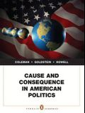 Cause and Consequence in American Politics Plus MyPoliSciLab -- Access Card Package with eText -- Access Card Package