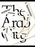 The Arab City: Architecture and Representation