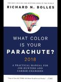 What Color Is Your Parachute? 2018: A Practical Manual for Job Hunters and Career Changers: A Practical Manual for Job Hunters and Career Changers