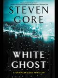White Ghost: A Graham Gage Thriller