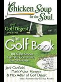 Chicken Soup for the Soul: The Golf Book: 101 Great Stories from the Course and the Clubhouse
