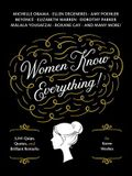 Women Know Everything!: 3,241 Quips, Quotes, & Brilliant Remarks