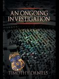 An Ongoing Investigation