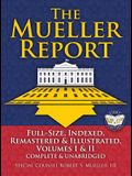 The Mueller Report: Full-Size, Indexed, Remastered & Illustrated, Volumes I & II, Complete & Unabridged: Includes All-New Index of Over 10