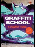 Graffiti School: A Student Guide and Teacher's Manual
