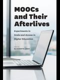 Moocs and Their Afterlives: Experiments in Scale and Access in Higher Education
