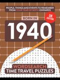 Born in 1940: Your Life in Wordsearch Puzzles
