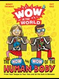 Wow in the World: The How and Wow of the Human Body: From Your Tongue to Your Toes and All the Guts in Between